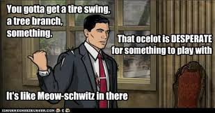 Sterling Archer Meme - it s like meow schwitz in there archer quotes google and danger zone