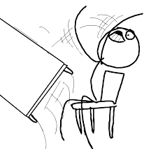 Flip Table Meme Generator - this is what i wanna do to you when you correct me so stahp it