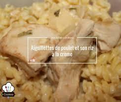 cuisiner aiguillette de poulet aiguillettes de poulet et riz à la crème recette cookeo
