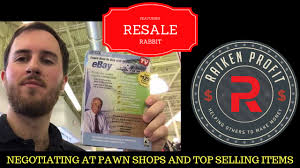 his and items resale rabbit discusses negotiating at pawn shops and his top