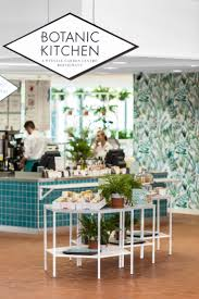 kitchen restaurant design 25 best botanical kitchen ideas on pinterest kitchen plants