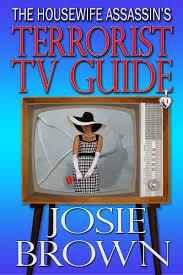 good housewife guide housewife assassin 14 terrorist tv guide u2013 excerpt u2013 josie brown
