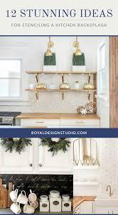 how to make a kitchen backsplash 12 stunning ideas for stenciling a diy kitchen backsplash design