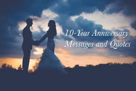 wedding quotes nature 10 year wedding anniversary messages and quotes holidappy