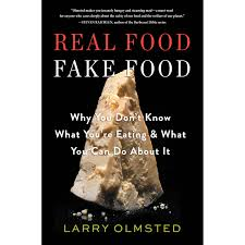 real food fake food why you don u0027t know what you u0027re eating and