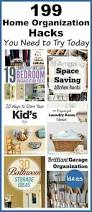 199 home organization hacks you need to try today organizations