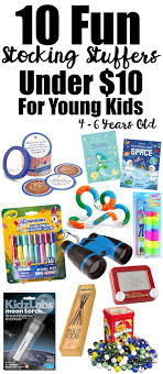 fun stocking stuffers love joleen 10 fun stocking stuffers under 10 for young kids ages
