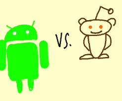 android reddit reddit robot vs android robot