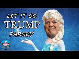 film frozen jokes donald trump let it go frozen parody youtube