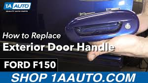 Replace Exterior Door Handle How To Replace Install Exterior Door Handle 98 Ford F150 Buy