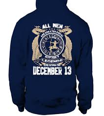 legends are born on december 13 hoodie teezily buy create