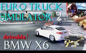 mod car game euro truck simulator 2 euro truck simulator 2 bmw x6 car mod 250 km h 2500hp logitech