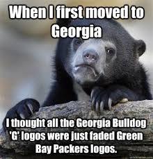 Georgia Bulldog Memes - when i first moved to georgia i thought all the georgia bulldog g