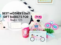 mother u0027s day gift baskets for under 25 simply sinova