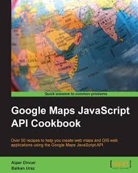 Map Javascript Google Maps Javascript Api Cookbook Ebook By Alper Dincer