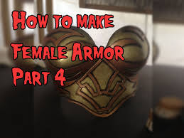 How To Make I How To Make Female Cosplay Armor Tutorial Part 4 Youtube