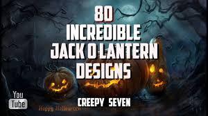 80 incredible jack o u0027lantern designs youtube