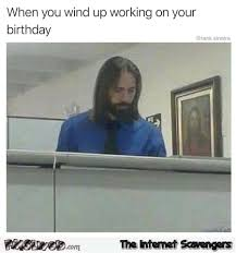 You Need Jesus Meme - when you wind up working on your birthday funny jesus meme pmslweb