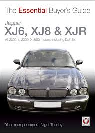 jaguar xj6 xj8 u0026 xjr all 2003 to 2009 x 350 models including