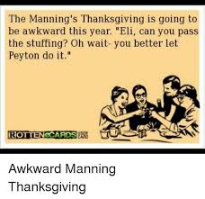 the manning s thanksgiving is going to be awkward this year eli