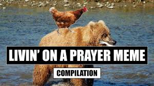 Prayer Meme - livin on a prayer meme compilation youtube