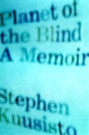 The Blind Boy Poem Summary Planet Of The Blind By Stephen Kuusisto