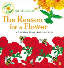 the reason for a flower a book about flowers pollen and seeds