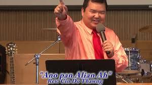 ano pan alian ah by rev cin do thawng sbmc on june 23 2013