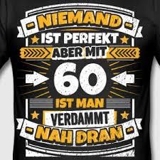 60 geburtstag lustige spr che lustiger skipper spruch t shirt spreadshirt