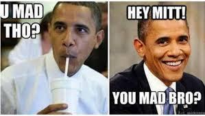 Obama You Mad Meme - gvsu 2012 election blog let s have some obama laffs