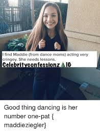 Dance Moms Memes - i find maddie from dance moms acting very cringey she needs