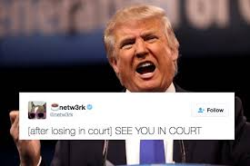 Great Meme - donald trump just lost a huge court case and his dumb tweet about it