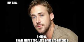 Ryan Gosling Finals Meme - hey girl get 14 days of ryan gosling valentine s day memes