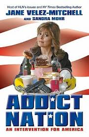 after the jane velez was cancelled what does she do now with her time addict nation an intervention for america by jane velez mitchell
