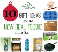 25 dollar gift ideas naturally loriel 10 gift ideas for the new real foodie under 25