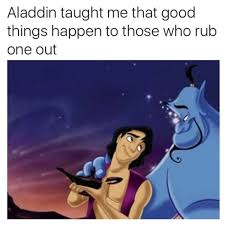 aladdin taught me an important lesson adult meme
