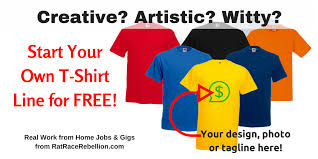 Creative Artistic Witty Start Your Own TShirt Line For FREE - Design your own t shirt at home