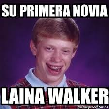 Laina Walker Meme - meme bad luck brian su primera novia laina walker 173020