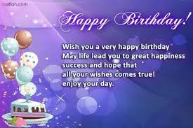 happy birthday wish you a very happy birthday may life lead you to
