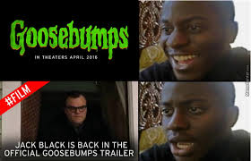Goosebumps Meme - reacting to the goosebumps movie by cthulhu san meme center