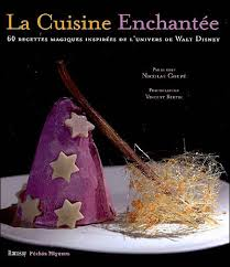 beau livre de cuisine la cuisine enchantée recettes inspirées par disney