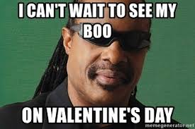 Valentine Meme Generator - i can t wait to see my boo on valentine s day stevie wonder meme