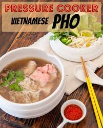 cuisine pho pho pressure cooker paleo steamy kitchen recipes