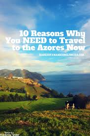 i will enter his gate with thanksgiving in my heart 10 reasons why you need to travel to the azores now diaries of a