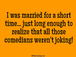 Short Marriage Quotes I Was Married For A Short Time Marriage Sms Quotes Image