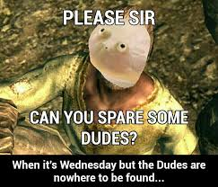 Wednesday Meme - when it s wednesday and the dues are nowhere to be found it is