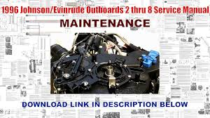 1996 johnson evinrude outboards 2 thru 8 service manual youtube