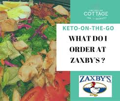 zaxby s what do i order at zaxby s keto kary