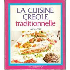 la cuisine cr le cuisine creole traditionnelle 180 recettes de collectif format