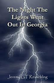 The Nights The Lights Went Out In Georgia The Night The Lights Went Out In Georgia By Jeremy Gt Reuschling
